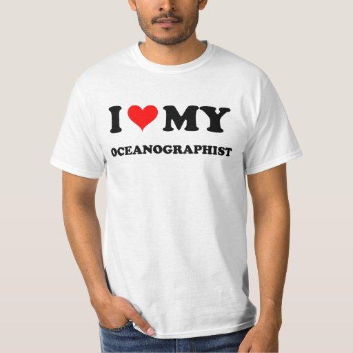 I Love My Oceanographist T-shirts