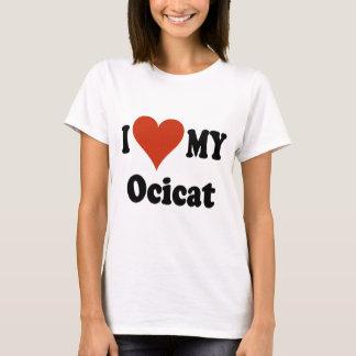 I Love My Ocicat Cat Merchandise T-Shirt