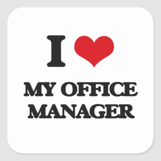 I Love My Office Manager Square Stickers