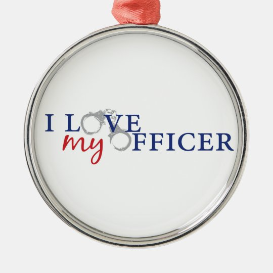 I Love My Officer Metal Ornament