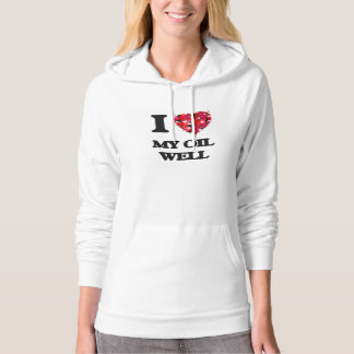 I Love My Oil Well Hooded Pullovers