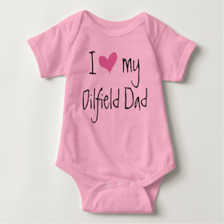 I Love My Oilfield Dad Baby Bodysuit