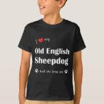 I Love My Old English Sheepdog (Female Dog) T-Shirt