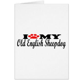 I Love My Old English Sheepdog Greeting Card