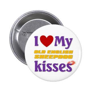 I love my Old English Sheepdog Kisses Pinback Button