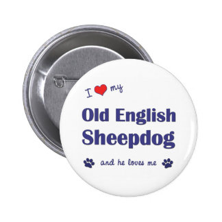I Love My Old English Sheepdog (Male Dog) 2 Inch Round Button