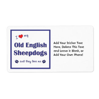 I Love My Old English Sheepdogs (Multiple Dogs) Shipping Label