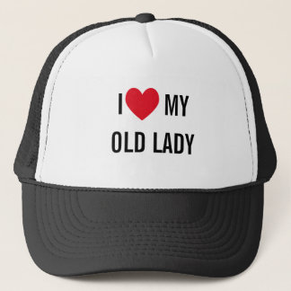 I Love My Old Lady Trucker Hat