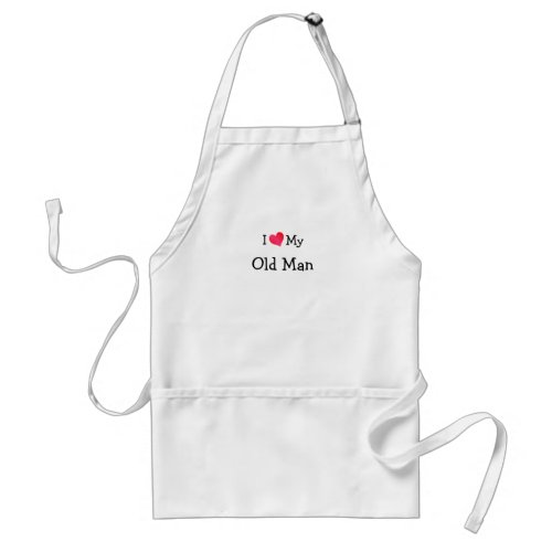 I Love My Old Man Adult Apron