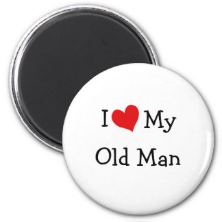 I Love My Old Man 2 Inch Round Magnet