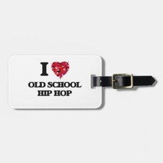 I Love My OLD SCHOOL HIP HOP Luggage Tag
