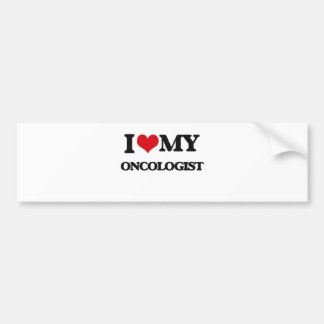 I love my Oncologist Car Bumper Sticker