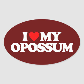 I LOVE MY OPOSSUM OVAL STICKER