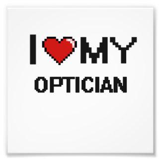 I love my Optician Photo Print