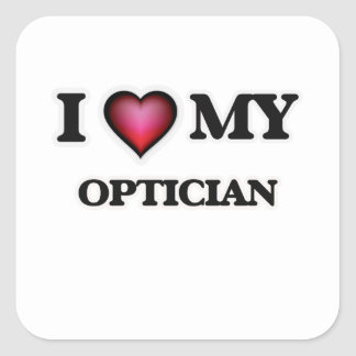 I love my Optician Square Sticker