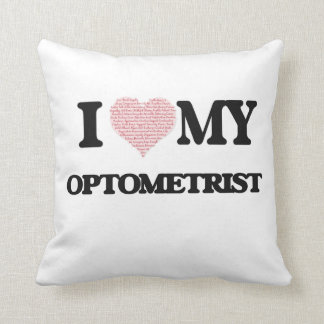 I love my Optometrist (Heart Made from Words) Throw Pillows