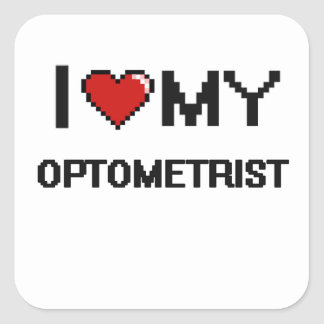 I love my Optometrist Square Sticker