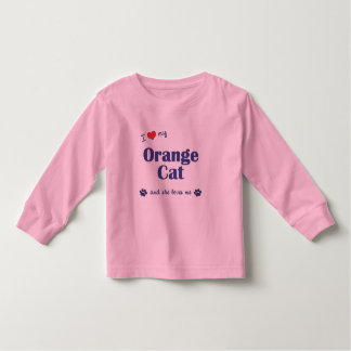 I Love My Orange Cat (Female Cat) Toddler T-shirt