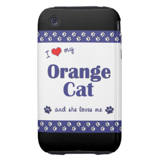 I Love My Orange Cat (Female Cat) Tough iPhone 3 Case