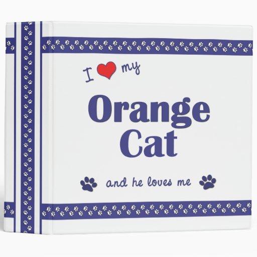 I Love My Orange Cat (Male Cat) Binder