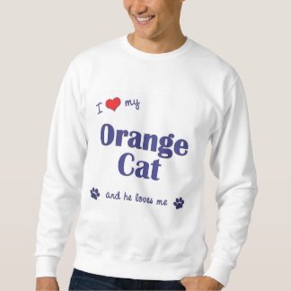 I Love My Orange Cat (Male Cat) Sweatshirt
