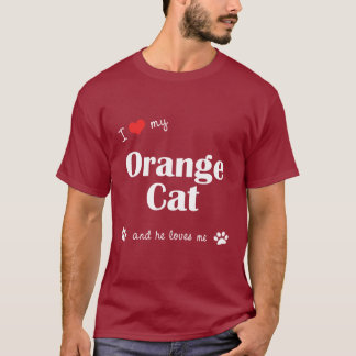 I Love My Orange Cat (Male Cat) T-Shirt