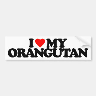 I LOVE MY ORANGUTAN CAR BUMPER STICKER