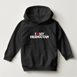 I LOVE MY ORANGUTAN HOODIE