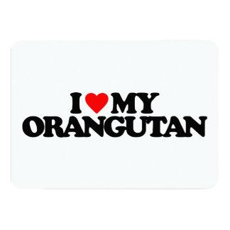 "I LOVE MY ORANGUTAN 5"" X 7"" INVITATION CARD"