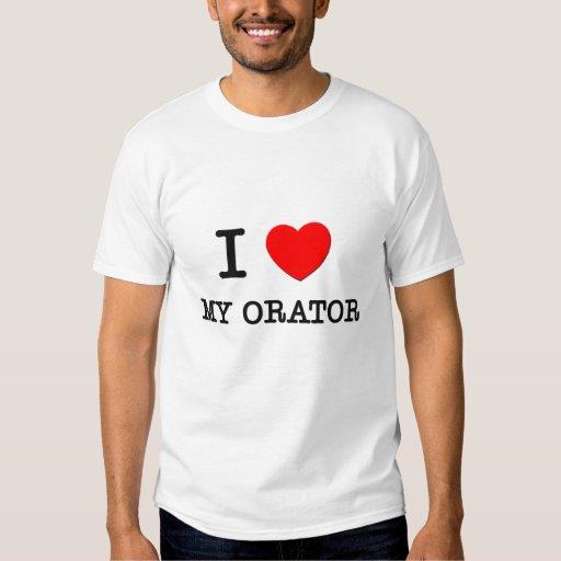 I Love My Orator Shirt