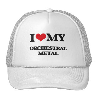 I Love My ORCHESTRAL METAL Trucker Hat