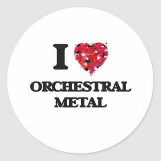 I Love My ORCHESTRAL METAL Classic Round Sticker