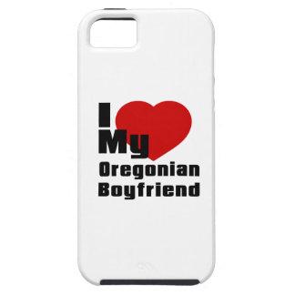 I Love My Oregonian boyfriend iPhone 5 Case