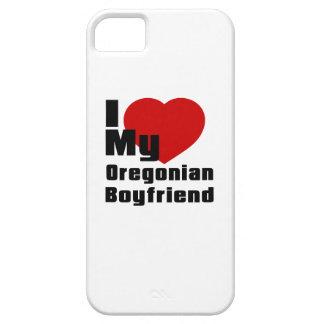 I Love My Oregonian boyfriend iPhone 5 Cases