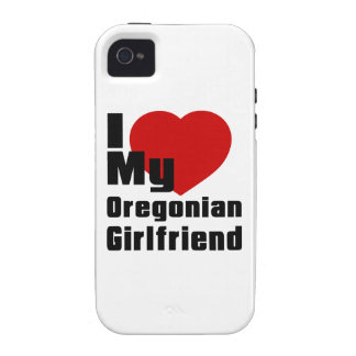 I Love My Oregonian Girlfriend iPhone 4 Cover