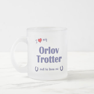 I Love My Orlov Trotter (Male Horse) Frosted Glass Coffee Mug