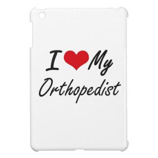 I love my Orthopedist Case For The iPad Mini