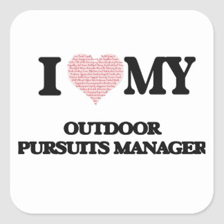 I love my Outdoor Pursuits Manager (Heart Made fro Square Sticker