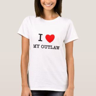 I Love My Outlaw T-Shirt