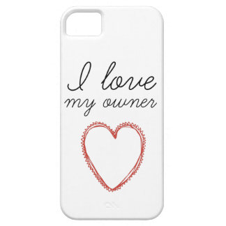 I love my owner - case