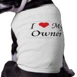 I Love My Owner T-Shirt