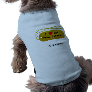 I love my owner/trainer/vet shirt