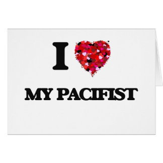 I Love My Pacifist Greeting Card