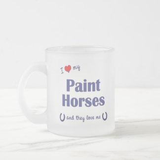 I Love My Paint Horses (Multiple Horses) Coffee Mugs