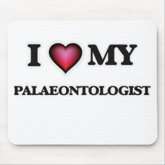 I love my Palaeontologist Mouse Pad