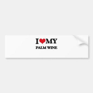 I Love My PALM WINE Car Bumper Sticker
