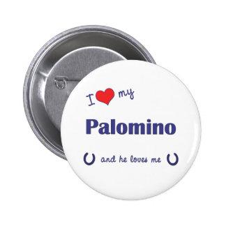 I Love My Palomino (Male Horse) Pinback Button