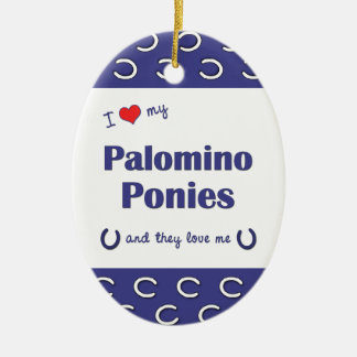 I Love My Palomino Ponies (Multiple Ponies) Double-Sided Oval Ceramic Christmas Ornament
