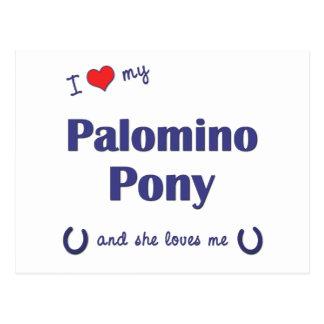 I Love My Palomino Pony (Female Pony) Postcard