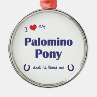 I Love My Palomino Pony (Male Pony) Round Metal Christmas Ornament